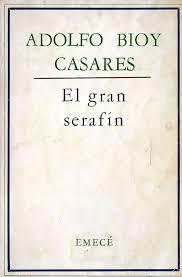EL GRAN SERAFÍN – Adolfo Bioy Casares