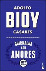 GUIRNALDA CON AMORES – Adolfo Bioy Casares