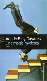 UNA MAGIA MODESTA – Adolfo Bioy Casares