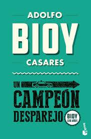 UN CAMPEÓN DESPAREJO – Adolfo Bioy Casares