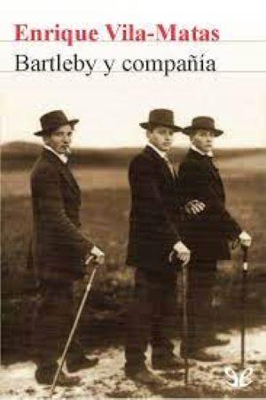 En buena compañía (sobre Bartleby y compañía)- Enrique Vila-Matas