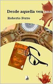 Desde aquella ventana, de Roberto Ferro