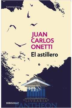 A orillas del Paraná (sobre El Astillero, de Juan Carlos Onetti)